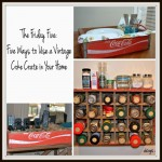 Five Ways to Use a Vintage Coke Crate - Dogs Don't Eat Pizza