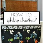 How to Upholster a Headboard - an easy DIY project - dogsdonteatpizza.com