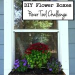 DIY Flower Boxes – Power Tool Challenge