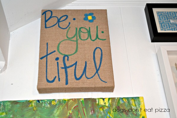 BeYouTiful-painted-burlap-sign - Dogs Don't Eat Pizza