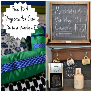 Five DIY projects you can do in a weekend - TheDIYBungalow.com