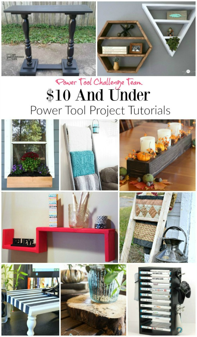 Power Tool Challenge Team $10 and Under Power Tool DIY Projects - thediybungalow.com