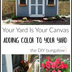 Your Yard Is Your Canvas: Adding Color to Your Yard